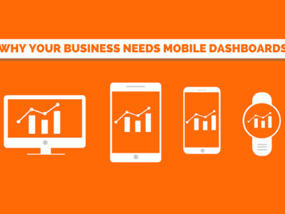 5 Reasons Why Your Business Needs Mobile Dashboards